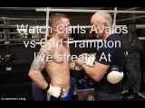 watch Chris Avalos vs Carl Frampton live streaming >>>>>.