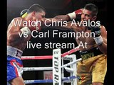 why to watch Chris Avalos vs Carl Frampton