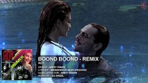 'Boond Boond' Remix by DJ ANGEL  Roy  Ankit Tiwari  T-SERIES