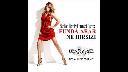 Funda Arar - Ne Hırsızı (Serkan Demirel Project Remix) 2015