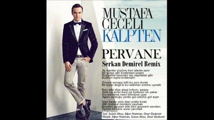 Mustafa Ceceli - Pervane (Serkan Demirel Remix) 2015