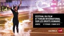 Fesitval du Film et Forum International sur les Droits Humains de Genève 2015  - JOUR 3