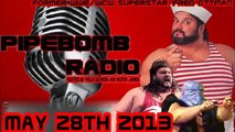 Pipebomb Radio with former WWE & WCW Superstar Fred Ottman - May 28, 2013