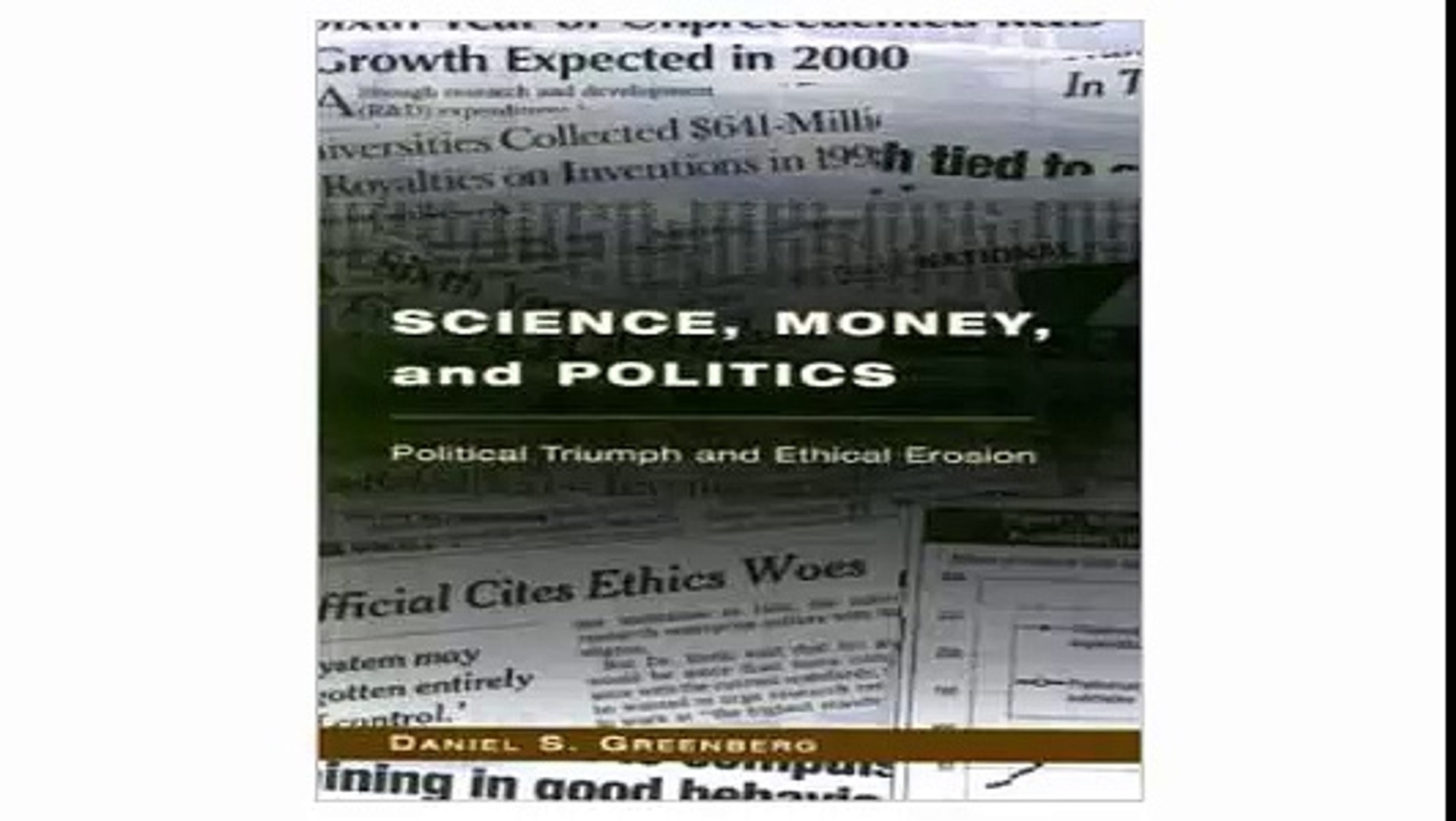 Science, Money, and Politics Political Triumph and Ethical Erosion