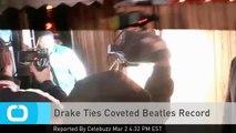 Drake Ties Coveted Beatles Record