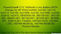 PowerSmart� 3.7V 1400mAh Li-ion Battery WITH Charger for HP iPAQ hx2000, hx2100, hx2110, hx2115, hx2190, hx2190B, hx2195, hx2195B, hx2400, hx2410, hx2415, 35H00042-00, 360136-001, 360136-002, 364401-001, 367194-001, 367205-001, 367858-001, 455613-001, FA2