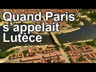 DRDA : Quand Paris s'appelait Lutèce
