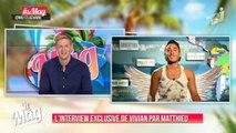 Les Anges 7 : Vivian en couple avec Amélie ? - ZAPPING TÉLÉ-RÉALITÉ DU 03/03/2015
