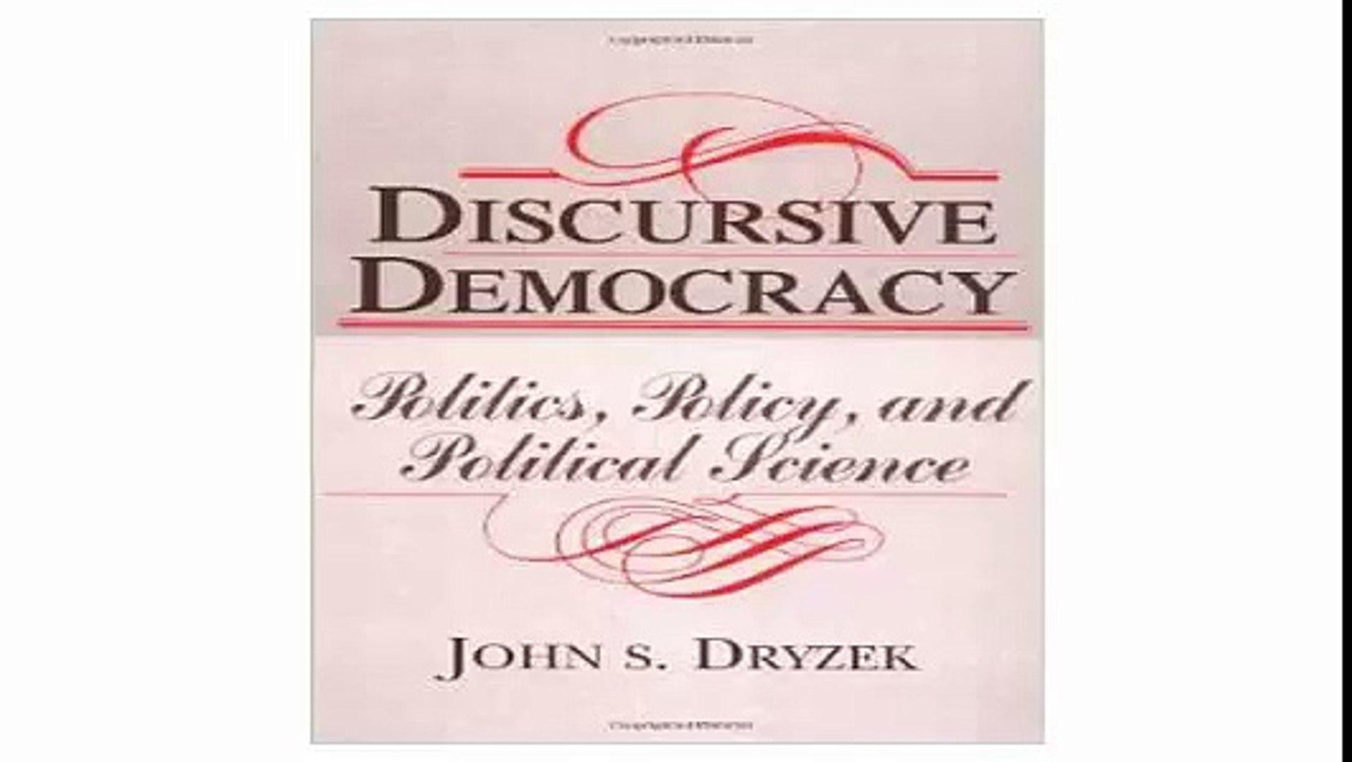 Discursive Democracy Politics, Policy, and Political Science