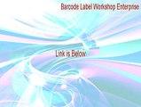 Barcode Label Workshop Enterprise Serial [Instant Download]