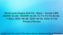 Motorcycle Engine Bolt Kit - Black - Honda CBR 600RR 03-09, 1000RR 04-09, F2 F3 F4 F4i 92-06, 1100xx, 900rr 96-98, 929rr 99-00, 954rr 01-03 Review