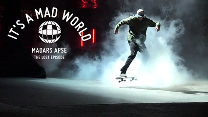 Madars Apse - The Lost Episode | It's a Mad World - Episode 25