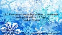 LED Fluorescent Neon Eraser Board - Illuminated Writing Menu Board & Sign Review