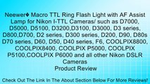 Neewer� Macro TTL Ring Flash Light with AF Assist Lamp for Nikon I-TTL Cameras/ such as D7000, D5000, D5100, D3200,D3100, D3000, D3 series, D800,D700, D2 series, D300 series, D200, D90, D80s D70 series, D60, D50, D40 series, F6, COOLPIX8800, COOLPIX8400,
