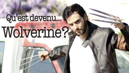 Qu'est devenu… Wolverine?