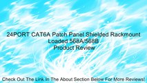 24PORT CAT6A Patch Panel Shielded Rackmount Loaded 568A/568B Review