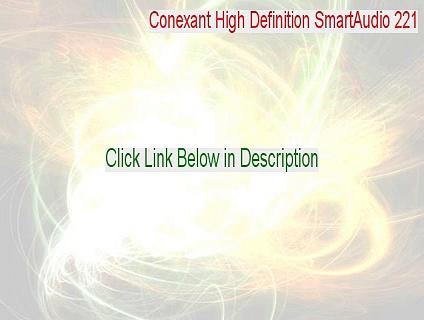 Conexant High Definition SmartAudio 221 Keygen – conexant high definition smartaudio 221 driver vista 32 bit