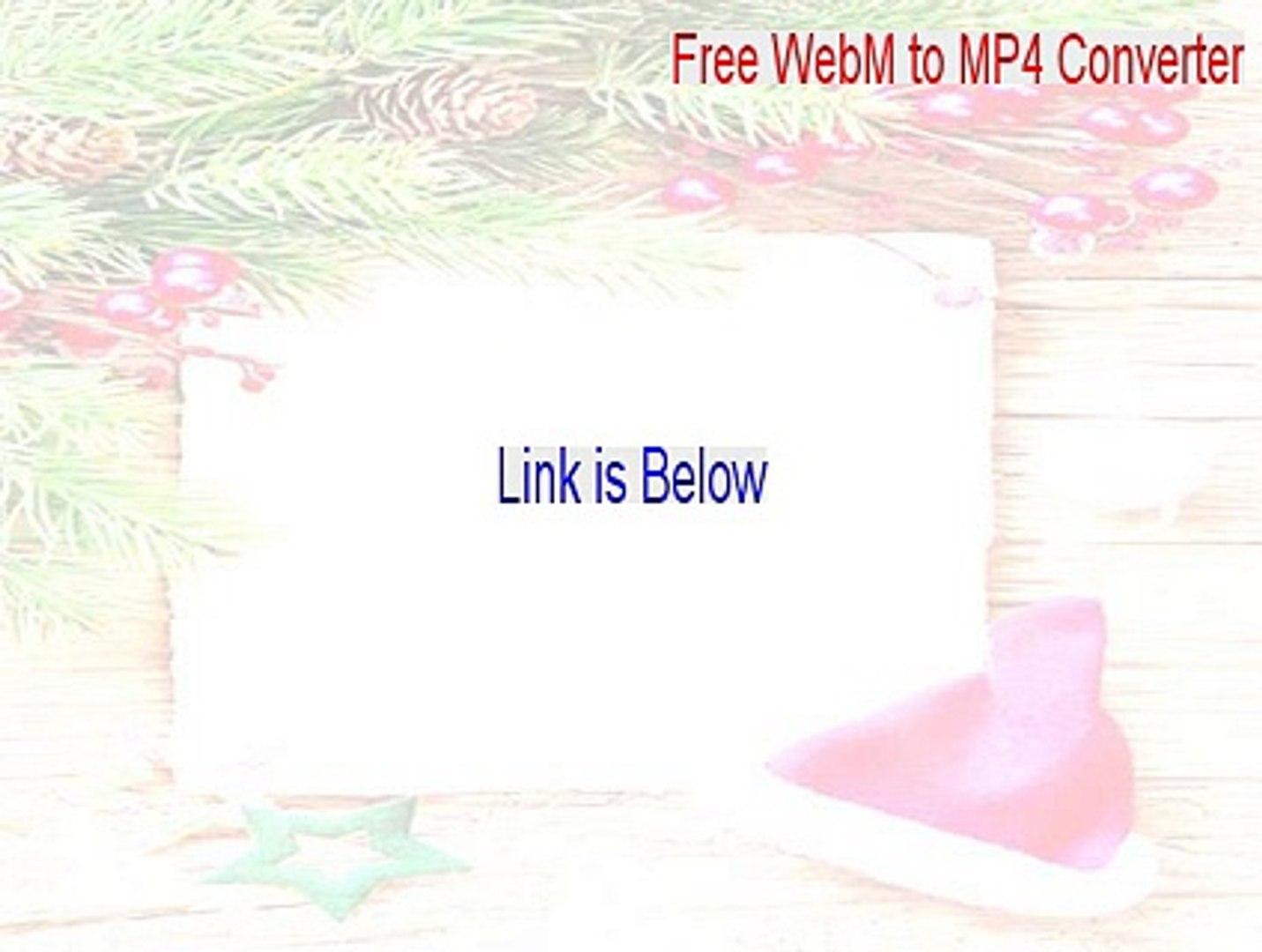 Free WebM to MP4 Converter Key Gen - webm file to mp4 converter free  download 2015