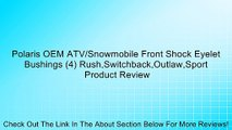 Polaris OEM ATV/Snowmobile Front Shock Eyelet Bushings (4) Rush,Switchback,Outlaw,Sport Review