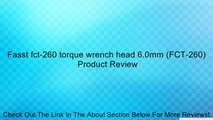 Fasst fct-260 torque wrench head 6.0mm (FCT-260) Review