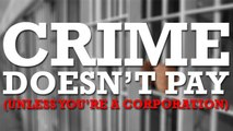Jesse Ventura: Crime Doesn't Pay?Unless You're a Corporation