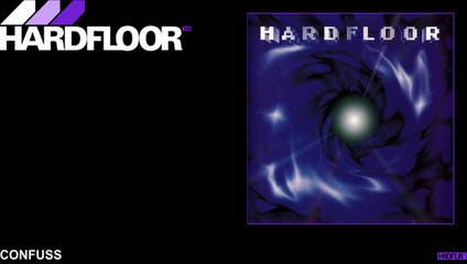 Hardfloor - Confuss