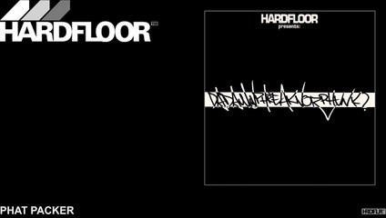 Hardfloor - Phat Packer
