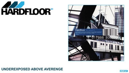 Hardfloor - Underexposed Above Averenge