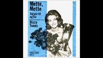 Dizzie Tunes: Mette Mette/Tog går til og fra.