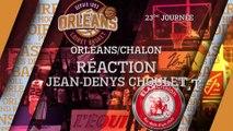 Réaction de Jean-Denys Choulet - J23 - Orléans reçoit l'Elan Chalon