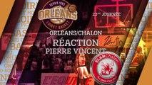 Réaction de Pierre Vincent - J23 - Orléans reçoit l'Elan Chalon