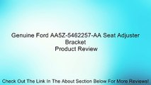 Genuine Ford AA5Z-5462257-AA Seat Adjuster Bracket Review