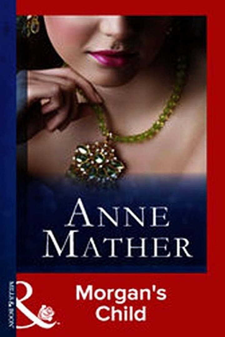 Download Morgan's Child Mills Boon Vintage Modern The Anne Mather  Collection ebook {PDF} {EPUB}