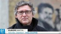 "Onfray : ""Manuel Valls est un crétin"""