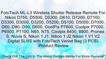 FotoTech ML-L3 Wireless Shutter Release Remote For Nikon D750, D5500, D5300, D610, D7200, D7100, D3300, D3000, D3200, D5200, D5100, D5000, D7000, D60, D80, D90, D600, CoolPix P7800, Coolpix P7000, P6000, P7100, N65, N75, Coolpix 8400, 8800, Pronea S, Nuvi
