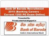Bank Of Baroda Recruitment 2015 (Banking Careers - Current 1200 PO Exam Online)