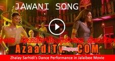 Zhalay Sarhadi Item Song Jawani in Jalaibee (Exclusive Video) - Azaaditv.Blogspot.com