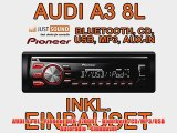 AUDI A3 8L - Pioneer DEH-4700BT - Bluetooth/CD/MP3/USB Autoradio - Einbauset