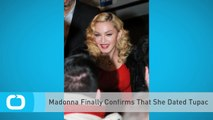 Madonna Finally Confirms That She Dated Tupac