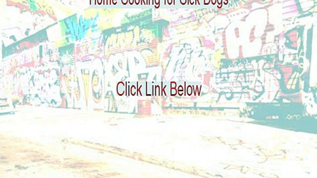 Home Cooking for Sick Dogs Review [Home Cooking for Sick Dogshome cooking for sick dogs]