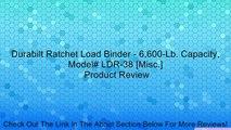 Durabilt Ratchet Load Binder - 6,600-Lb. Capacity, Model# LDR-38 [Misc.] Review