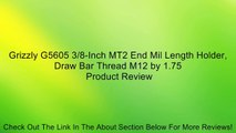 Grizzly G5605 3/8-Inch MT2 End Mil Length Holder, Draw Bar Thread M12 by 1.75 Review