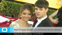 Matt Prokop Shades Ex-Girlfriend Sarah Hyland