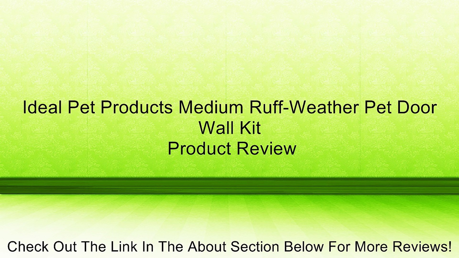 Ideal Pet Products Medium Ruff-Weather Pet Door Wall Kit Review