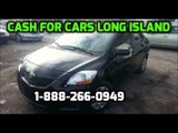 Cash for Cars Long Island Auto Buyer Paying the Most Money for Cars Trucks Van Sell your car in Long Island New York