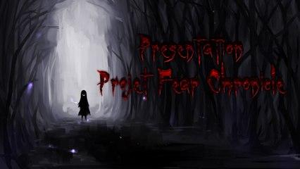 """Présentation Projet """"Fear Chronicle"""""""