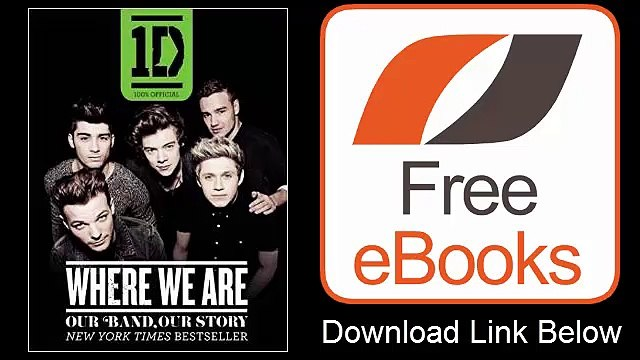 One Direction Where We Are Our Band, Our Story 100% Official by One Direction Download PDF