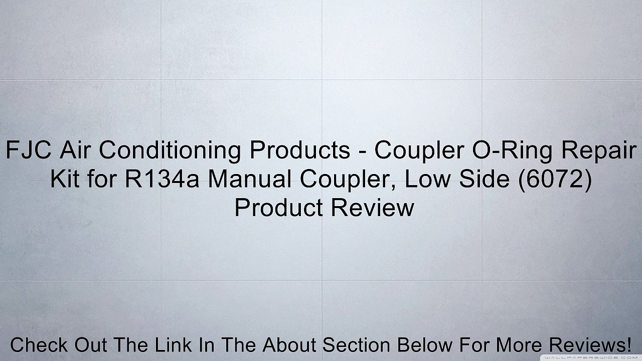 FJC Air Conditioning Products – Coupler O-Ring Repair Kit for R134a Manual Coupler, Low Side (6072) Review