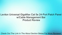 Leviton Universal GigaMax Cat 5e 24-Port Patch Panel w/Cable Management Bar Review