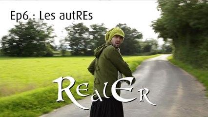 RealEr 6 : Les autREs